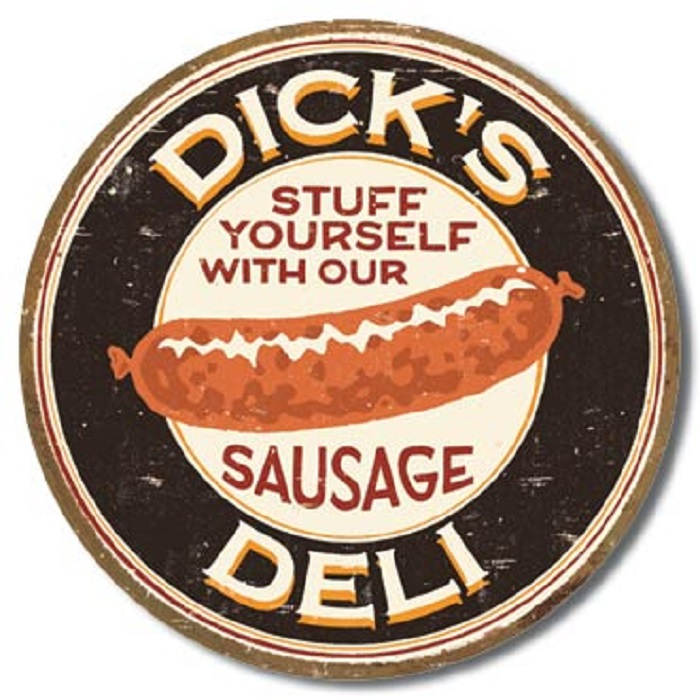 Tin sign round dick 39 s deli stuff your own sausage for Plaque metal cuisine